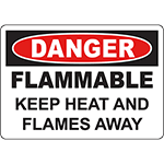 DANGER Flammable Keep Heat And Flames Away Sign
