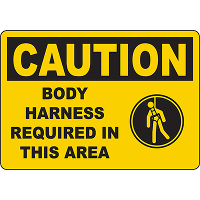 CAUTION Body Harness Required In This Area Sign