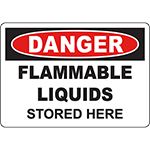 DANGER Flammable Liquids Stored Here Sign