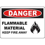 DANGER Flammable Material Keep Fire Away Sign w/Symbol
