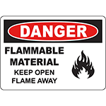 DANGER Flammable Material Keep Open Flame Away Sign