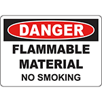 DANGER Flammable Material No Smoking Sign