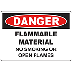 DANGER Flammable Material No Smoking Or Open Flames Sign