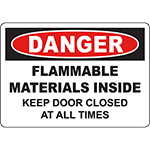 DANGER Flammable Material Inside Keep Door Closed Sign
