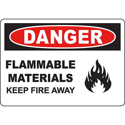 DANGER Flammable Materials Keep Fire Away Sign