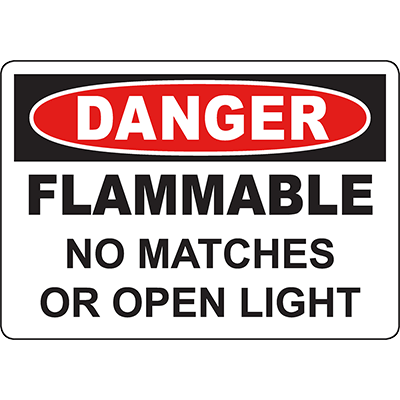 DANGER Flammable No Matches Or Open Light Sign
