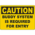 CAUTION Buddy System Is Required For Entry Sign