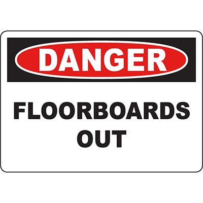 DANGER Floorboards Out Sign