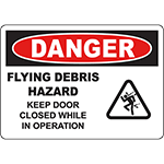 DANGER Flying Debris Hazard Keep Door Closed Sign