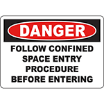 DANGER Follow Confined Space Entry Procedure Before Entering Sign