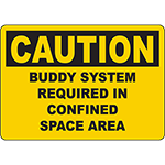 CAUTION Buddy System Required In Confined Space Area Sign
