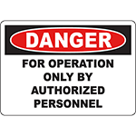 DANGER For Operation Only By Authorized Personnel Sign