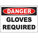 DANGER Gloves Required Sign