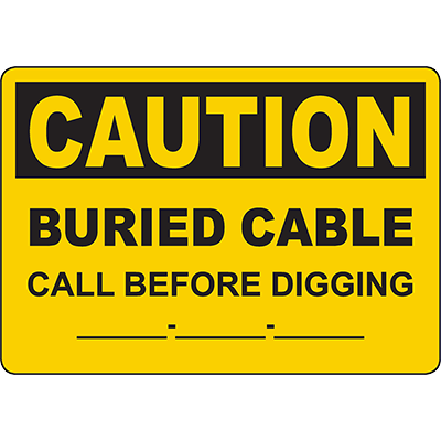 CAUTION Buried Cable Call Before Digging Customizable Sign