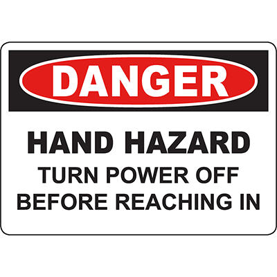 DANGER Hand Hazard Turn Power Off Before Reaching In Sign