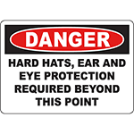 DANGER Hard Hats Ear And Eye Prot Required Sign