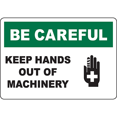 BE CAREFUL Keep Hands Out Of Machinery Sign w/Symbol