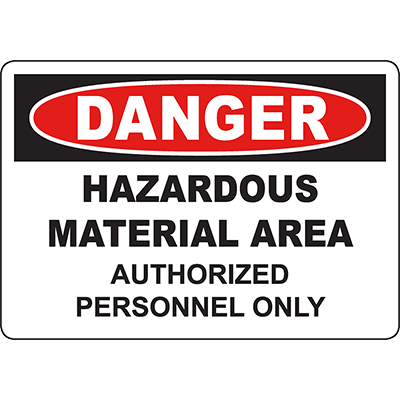 DANGER Hazardous Material Area Authorized Only Sign