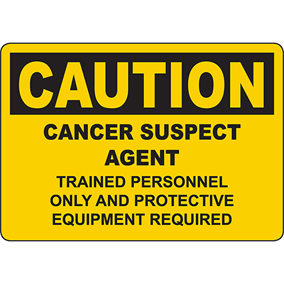 CAUTION Cancer Suspect Agent Trained Personnel Only Sign