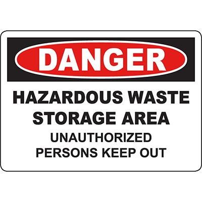 DANGER Waste Storage Unauthorized Keep Out Sign