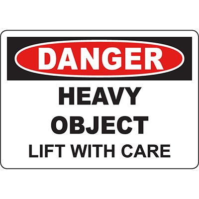 DANGER Heavy Object Lift With Care Sign