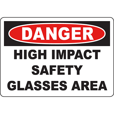 DANGER High Impact Safety Glasses Area Sign