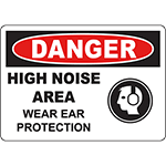 DANGER High Noise Area Wear Ear Protection Sign