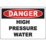 DANGER High Pressure Water Sign