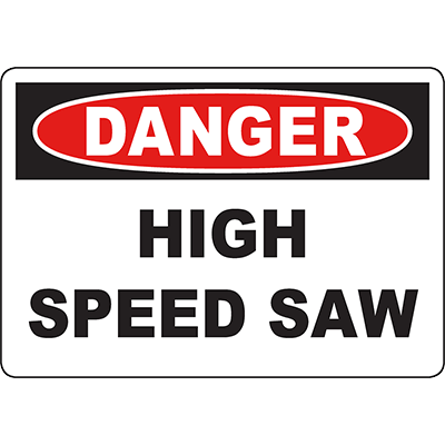 DANGER High Speed Saw Sign