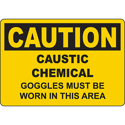 CAUTION Caustic Goggles Must Be Worn In Area Sign