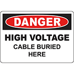DANGER High Voltage Cable Buried Here Sign