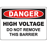 DANGER High Voltage Do Not Remove This Barrier Sign