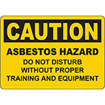 CAUTION Asbestos Hazard Do Not Disturb Without Sign
