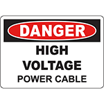 DANGER High Voltage Power Cable Sign
