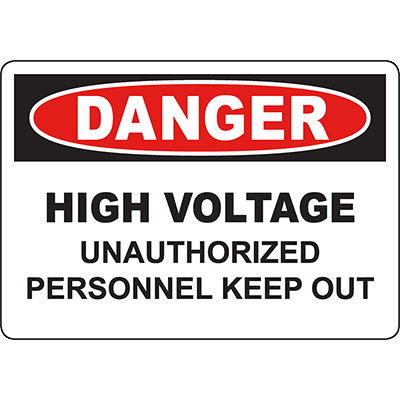 DANGER High Voltage Unauthorized Personnel Keep Out Sign