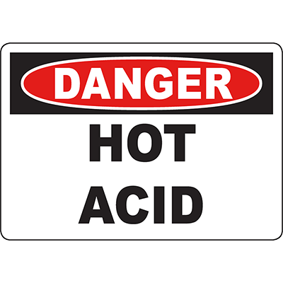 DANGER Hot Acid Sign