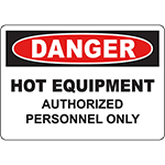DANGER Hot Equipment Authorized Personnel Only Sign