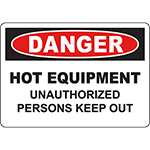 DANGER Hot Equipment Unauthorized Persons Keep Out Sign