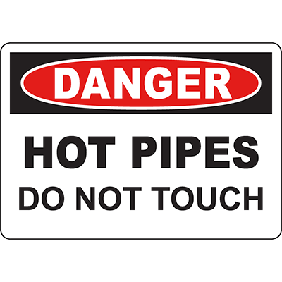 DANGER Hot Pipes Do Not Touch Sign