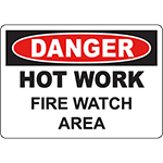 DANGER Hot Work Fire Watch Area Sign