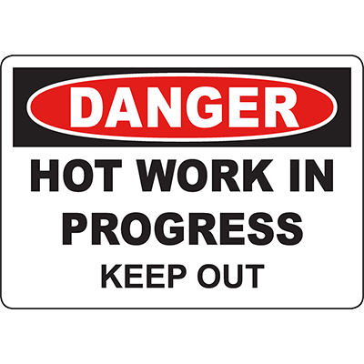 DANGER Hot Work In Progress Keep Out Sign