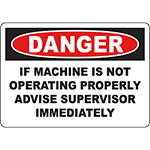 DANGER If Machine Is Not Operating Advise Supervisor Sign
