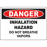 DANGER Inhalation Hazard Do Not Breathe Vapors Sign