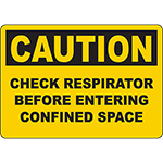 CAUTION Check Respirator Before Entering Confined Space Sign