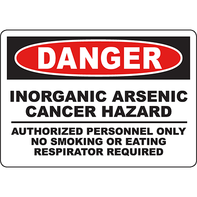 DANGER Inorganic Arsenic Cancer Hazard Sign