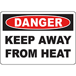 DANGER Keep Away From Heat Sign