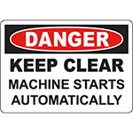 DANGER Keep Clear Machine Starts Automatically Sign