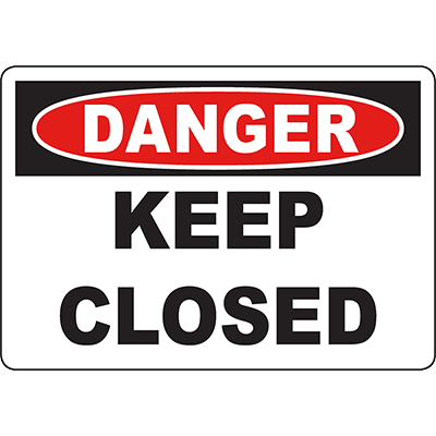 DANGER Keep Closed Sign