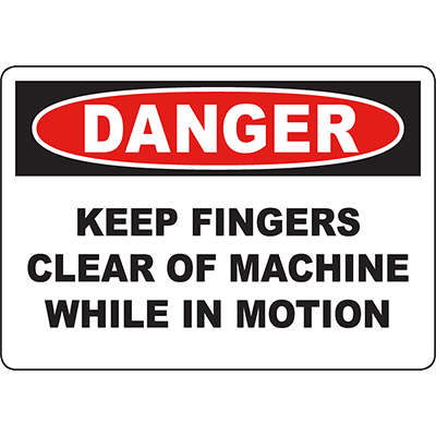 DANGER Keep Fingers Clear Of Machine While In Motion Sign