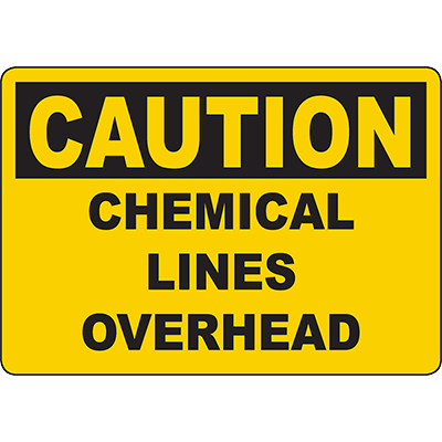 CAUTION Chemical Lines Overhead Sign